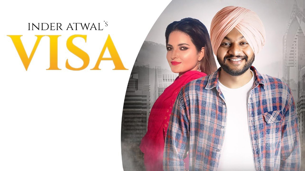 Visa Lyrics –  Inder Atwal