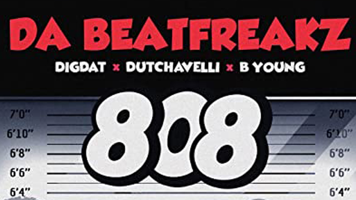 808 LYRICS - DA BEATFREAKZ ft. DIGDAT, DUTCHAVELLI & B YOUNG
